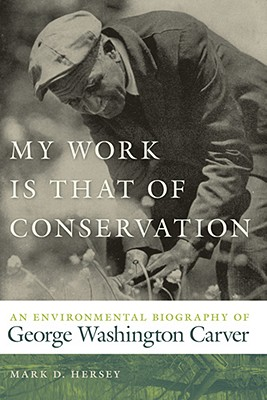 My Work Is That of Conservation By Hersey, Mark D.