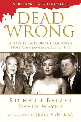 Dead Wrong By Belzer, Richard/ Wayne, David/ Ventura, Jesse (AFT)